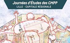 Journées nationales d'études des CMPP : c'est à Lille cette année !